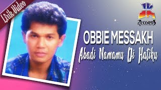 Obbie Messakh - Abadi Namamu Di Hatiku (Official Lyric Video)