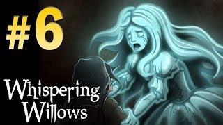 Whispering Willows (Horror) - Walkthrough Part 6 Gameplay 1080p