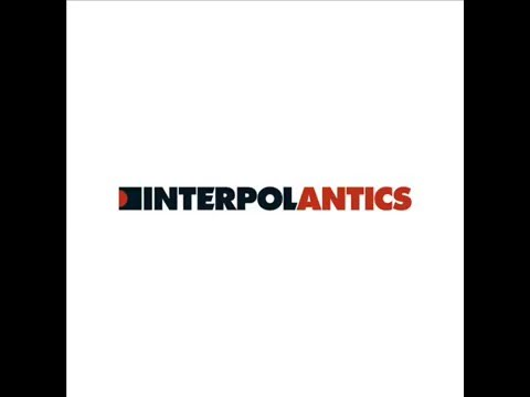 Interpol - Antics (2004) (full album)