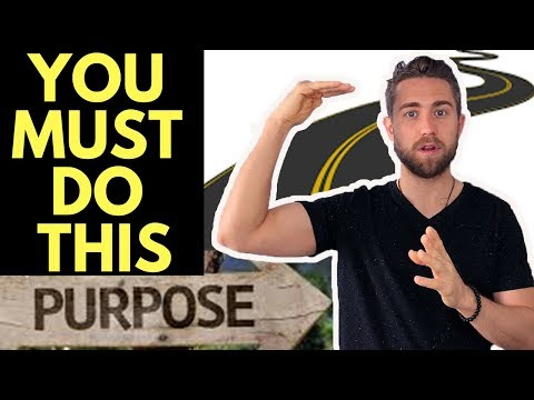 3 Things You MUST Do To Find Your Purpose in Life