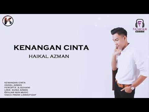 Haikal Azman - Kenangan Cinta (Lagu Jiwang 2017 Promo)