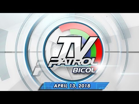 TV Patrol Bicol - Apr 13, 2018