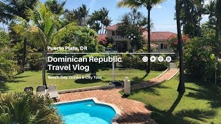 Travel Vlog   Puerto Plata, Dominican Republic