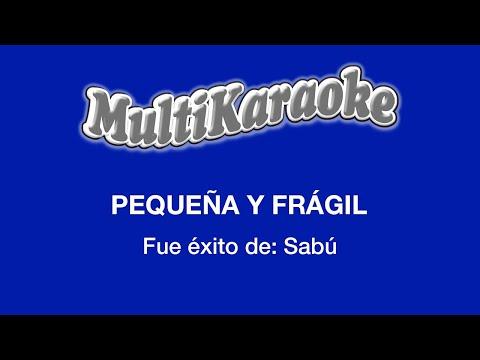 Multi Karaoke - Pequeña Y Fragil