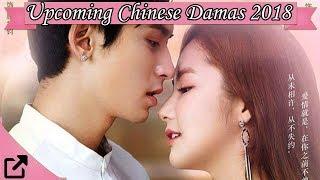Upcoming Chinese Dramas 2018 (NEW)