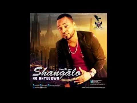 NG Onyeukwu Master: SHANGALO: OFFICIAL MUSIC Naija Movie Video New Songs Hits Jam
