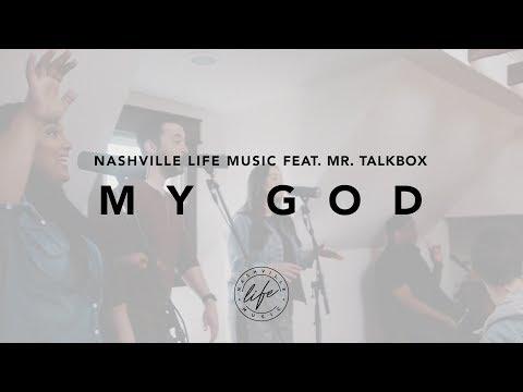 Nashville Life Music - My God [feat. Mr. Talkbox] (Taylor House Sessions)