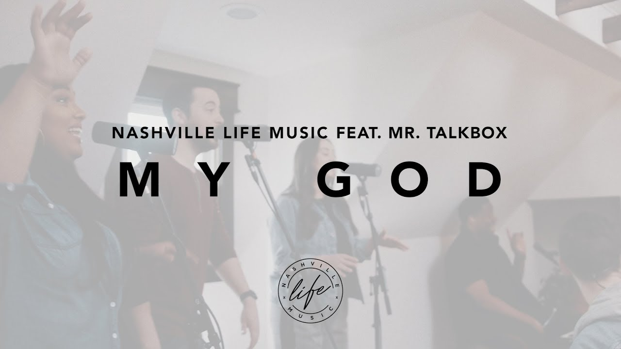 My God Feat Mr Talkbox Taylor House Sessions Nashville Life Music Youtube