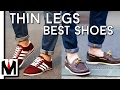 3 BEST SHOES FOR SKINNY LEGS AND FEET | Slim Legs & Narrow Feet Tips