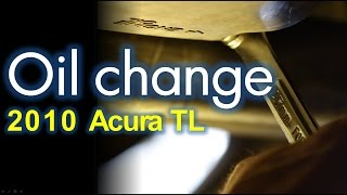 Acura TL SH-AWD: Oil Change and Filter Replacement
