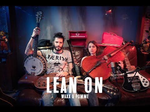 Lean on ( Major Lazer & DJ Snake cover ) // 2 guys - 15 Instruments ( Waxx & Pomme )