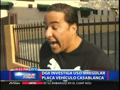 DGII investiga uso irregular placa vehículo CasaBlanca