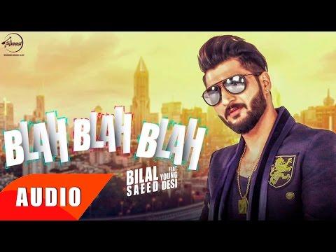 Blah Blah Blah ( Full Audio Song ) | Bilal Saeed | Punjabi Song Collection | Speed Records