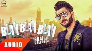 Download Hindi Video Songs - Blah Blah Blah ( Full Audio Song ) | Bilal Saeed | Punjabi Song Collection | Speed Records