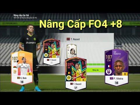 FIFA Online 4 | Màn Nâng Cấp Cầu Thủ +8 Cực Khủng G. Bale GR +8 ; P. Vieira TT +8 ; T. Hazard OTW +8