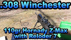 .308 Win - 110gr Hornady Z-Max with Reloder 7