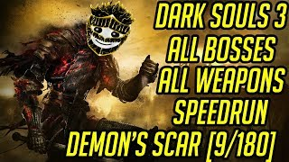 DS3 Every Weapon Every Boss Speedrun (Demon's Scar) (9/180)