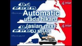 AUTOMATIC Utada Hikaru asian mix DJMHAR