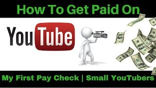 Video How to Get Paid on YouTube for Beginners 2018 | My First Paycheck from youtube | Small Youtuber download MP3, 3GP, MP4, WEBM, AVI, FLV September 2018