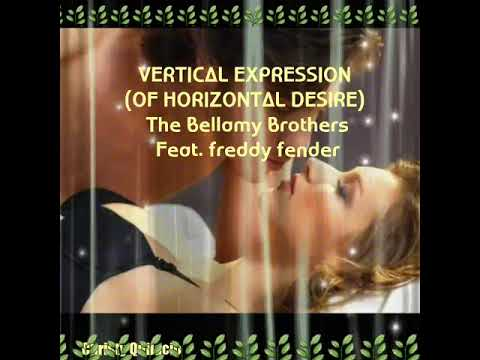 Vertical Expression Of Horizontal Desire Lyrics /The Bellamy Brothers feat. freddy fender