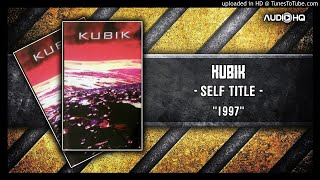 Kubik - Self Title 1997 (HQ)