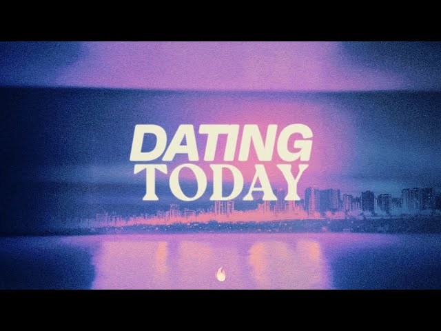 Relationship Series, Week 4: Dating Today