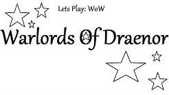 [Täglich!][HD][German] Lets Play WoW: Warlords of Draenor # 76 ~ Der eiserne Vorstoß