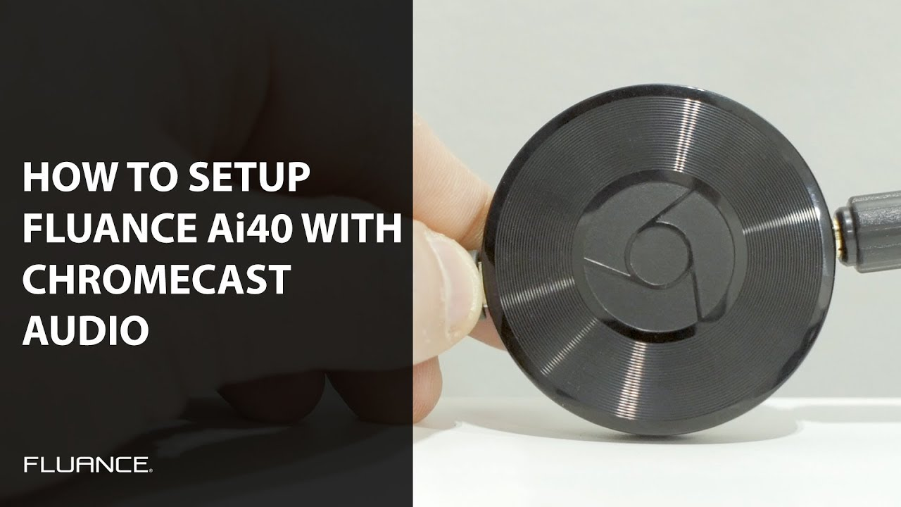 how to connect fluance ai40 speakers to a chromecast audio official fluance blog [ 1280 x 720 Pixel ]
