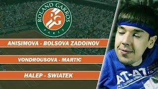 Roland-Garros 2019 | Anisimova - Bolsova Zadoinov | Vondrousova - Martic | Halep - Swiatek