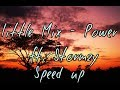 Little Mix - Power ft. Stormzy ( Speed Up )