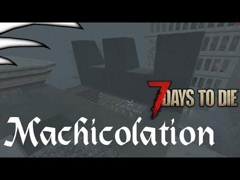7 Days to Die   Alpha 16 - Part 34   Machicolation
