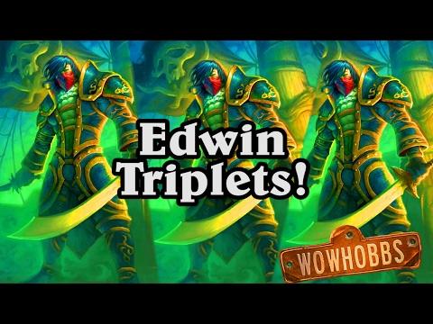 Edwin Triplets ~ Mean Streets of Gadgetzan ~ Hearthstone