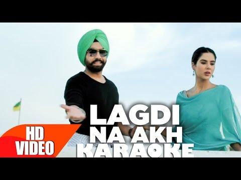 Lagdi Na Akh Karaoke   Nikka Zaildar   Ammy Virk   Sonam Bajwa   Latest Punjabi Song 2016   Karaoke