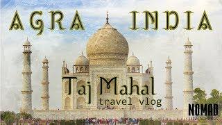 AGRA INDIA travel vlog TAJ MAHAL World Wonder