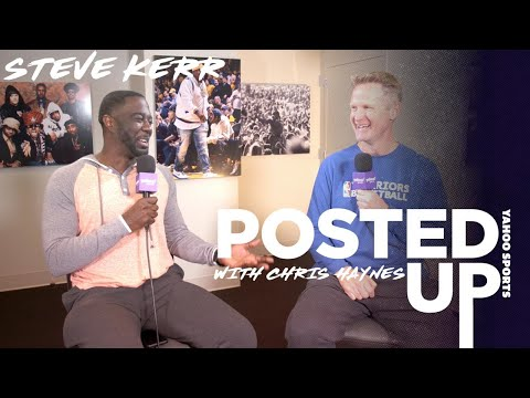 Warriors' Coach Steve Kerr on challenges, politics, and KD's last year | Posted up with Chris Haynes