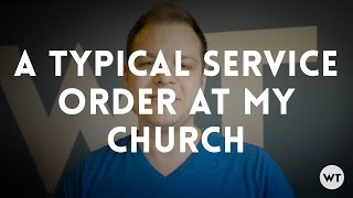 A typical service order at my church(More thoughts on a great order of service (and to download a PDF of a typical service order): ..., 2016-05-28T19:48:20.000Z)