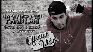 """Osama Com Laude - """"Pakistani"""" (feat. Bali Shah)"""