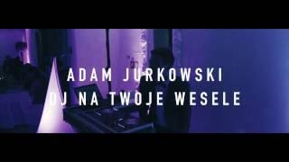 ADAM JURKOWSKI / DJ NA WESELE