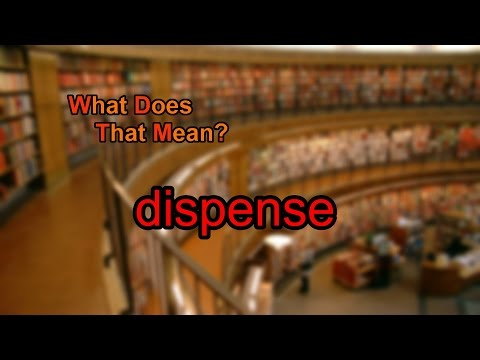 What does dispense mean?