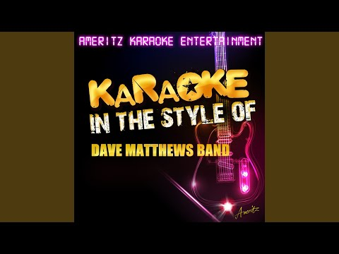 Tripping Billies (In the Style of Dave Matthews Band) (Karaoke Version)