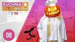 Kuchnia pełna bigosu #08 z TEO - Halloweenowe specjały