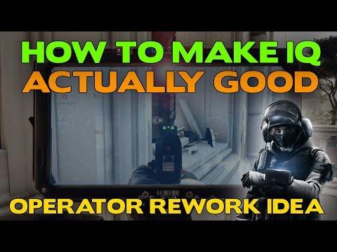 How to make IQ ACTUALLY GOOD || Rainbow Six Siege Operator rework idea