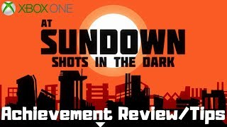 At Sundown: Shots in the Dark (Xbox One) Achievement Review/Tips