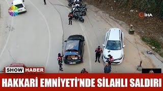 Hakkari Emniyeti'nde silahlı saldırı
