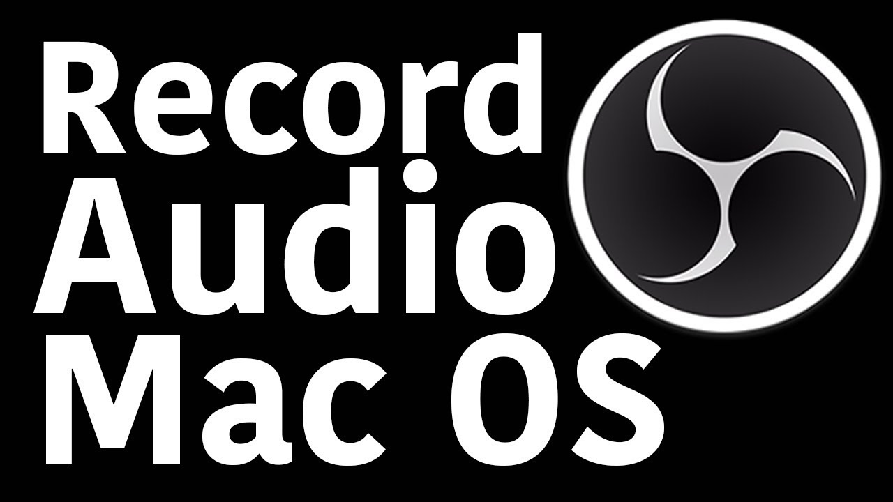 Record Audio On Mac With OBS 2018 High Sierra