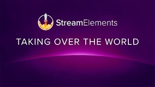 StreamElements - Taking Over the World thumbnail