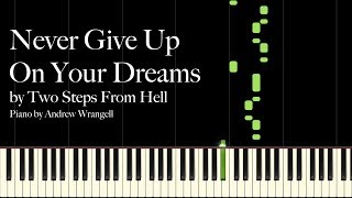 Never Give Up On Your Dreams by Two Steps From Hell (Piano Tutorial)