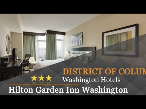 Hilton Garden Inn Washington D.C./U.S. Capitol - Washington Hotels, District Of Columbia