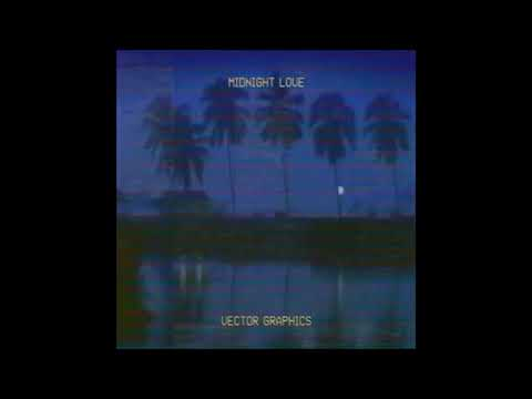 VECTOR GRAPHICS - MIDNIGHT LOVE (FULL EP)