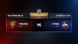 TORNADO ROX vs STRONK SIEMA Match 5 WGL EU Season ll 2015-2016. Gold Series Week 9